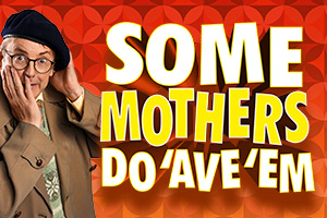 Some Mothers Do Ave Em Publicity Image