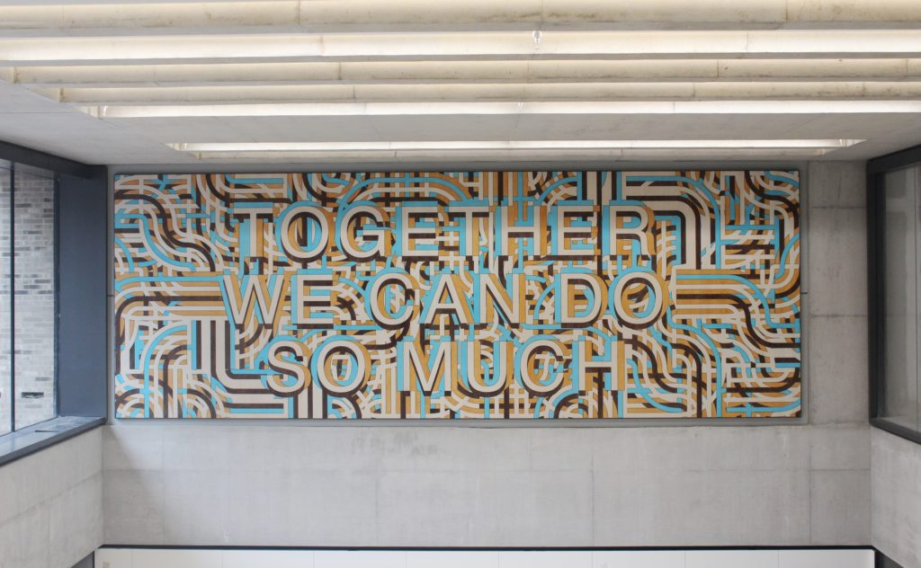 Work by Mark Titchner featuring a quotation from Helen Keller: 'Together We Can Do So Much'.