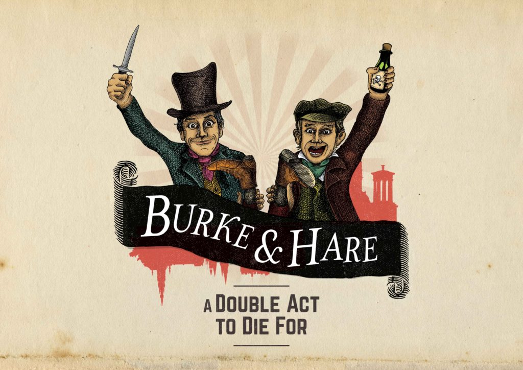 2 cartoon versions of Burke and Hare stand looking gleefully happy as they hold up a bottle of poison and a knife in front of an Edwardian Edinburgh skyline.