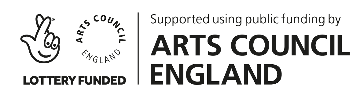 Supported using public funding from Arts COuncil England (Lottery funded)