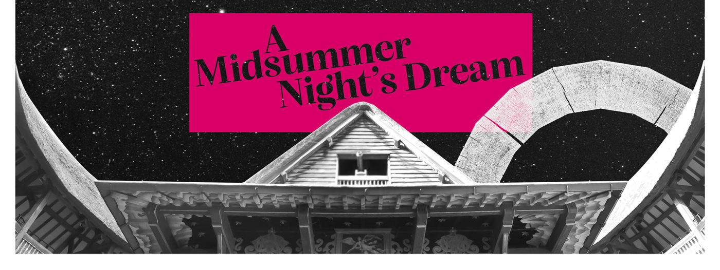 """A black and white promotional image for A Midsummer Night's Dream looks up at a starlit sky from within Shakespeare's Globe. The top of the building can be seen along the bottom and two sides of the picture framing the sky. A light pink oblong in the top centre has """"A Midsummer Night's Dream"""" punched out, revealing more night's sky behind it."""