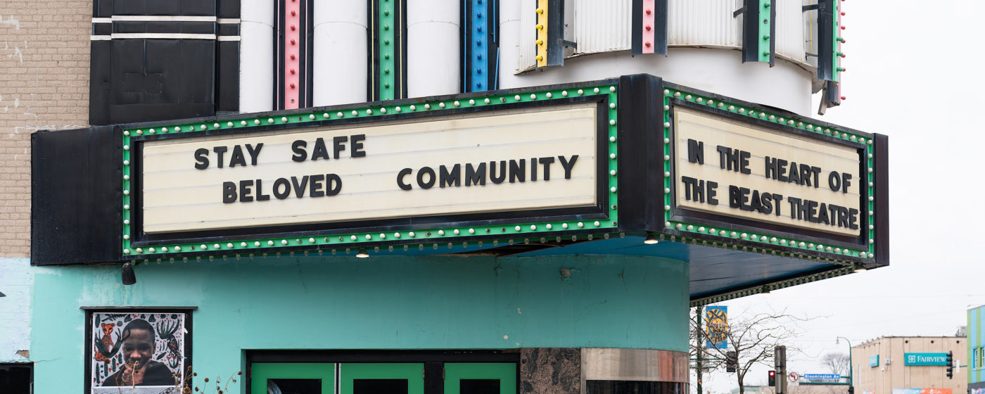 """Theatre awning with the words """"Stay Safe beloved Community""""; the Heart Of The Beast Theatre in Minneapolis, Minnesota"""