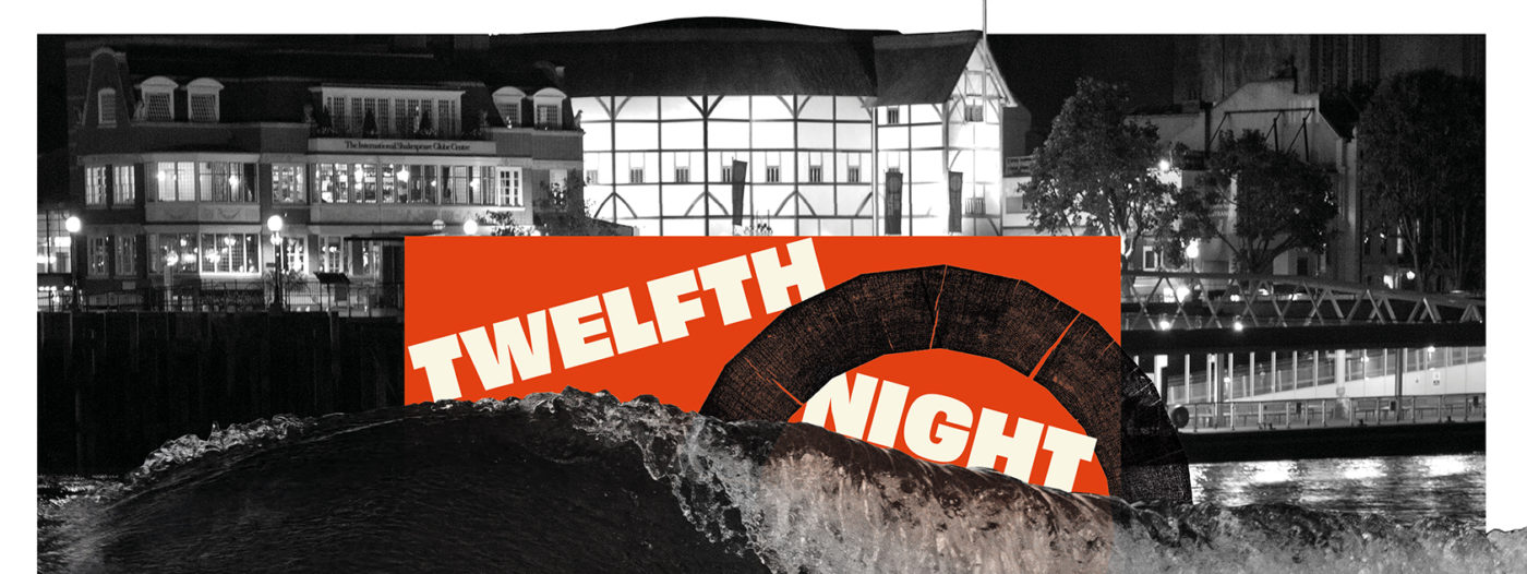 A black and white promotional image for Twelfth Night. In the background an image of Shakespeare's Globe lit up at night on the Southbank, in the foreground a superimposed wave brakes on the Thames ahead of a floating Red oblong with Twelfth Night in cream text. The Globe's wooden O symbol encircling the word night.