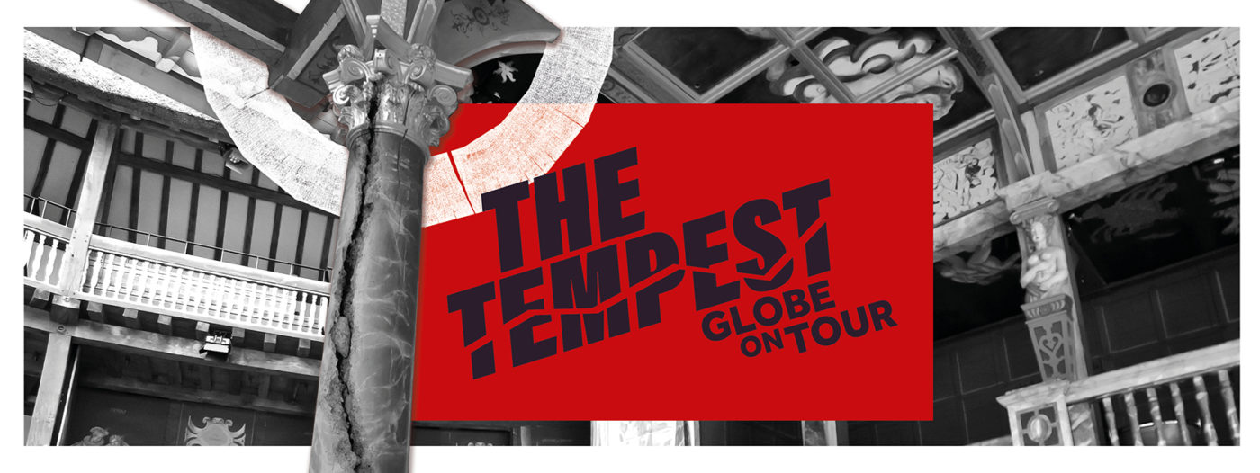 """Promotional image for The Tempest. pillars, the heavens directly above the stage and seating gallery off to one side. IN the centre, jutting out from behind the pillar is a red oblong with black text: """"The Tempest Globe On Tour"""" The word tempest is split by a wiggly line as if from a map."""