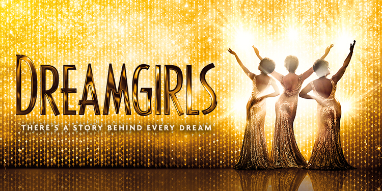 A gold sequin curtain drapes the whole of the stage, 3 Dreamgirls in long silver sequin dresses with their arms pointing in the air facing outwards towards the audience. Text reads: Dreamgirls there's a story behind every dream