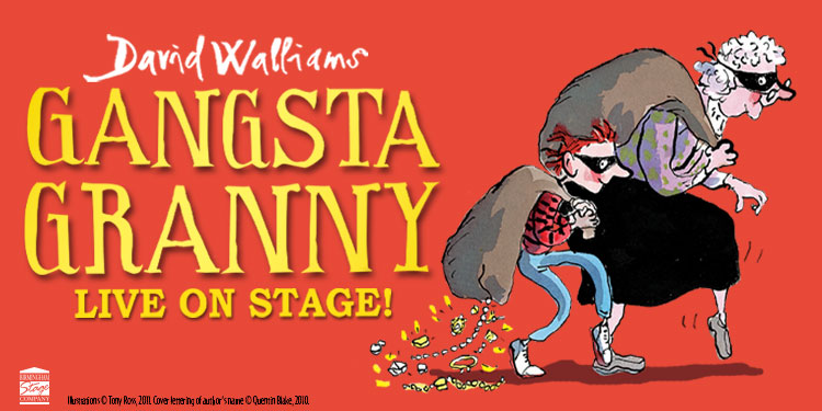 A red background with a cartoon drawing of Gangsta Granny wearing a black eye mask, with short grey curly hair. She has a swag bag over her shoulder and is creeping away on tip-toes. Her young accomplice is beside her, with short red hair, a black eye mask and a swag bag over their shoulder with jewels falling out of the bottom. Text reads: David Walliams Gangsta Granny live on stage!
