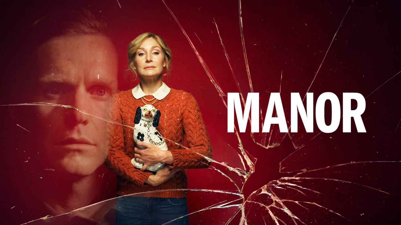 A woman in a smart pullover and pearls clutches a pottery Staffordshire dog, her chin held high. Behind her is the face of a young man looking concerned. In front of them both is a shattered pane of glass and the word Manor.