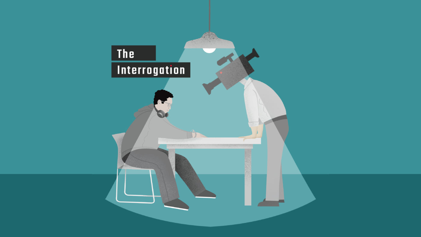 Cartoon of a young person with headphones handcuffed and sitting at a table under a harsh light. Another person leans over the table. Their head is a camera. White letters on a black box read, The Interrogation.