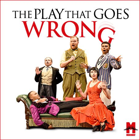 The title reads The Play That Goes Wrong – although the G is already falling off. A man in a smoking jacket lies on a chaise lounge, eyes closed. Beside him four characters is 1920's costumes act alarmed. A flapper girl holds up both hands in surprise, a boy in a striped blazer is aghast, a man in tweeds brandishes his fist and another in tails looks confused.