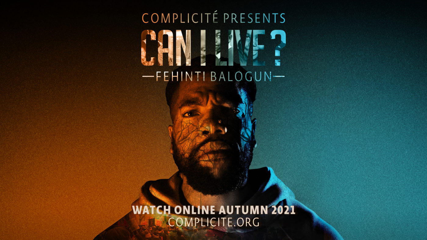 Fehinti Balogun faces the camera, frowning with concern. On his face is projected an image of tree branches. Behind him a light fades from orange to blue. Within the lettering, that reads Can I Live?, we see family photos of Fehinti as a child.