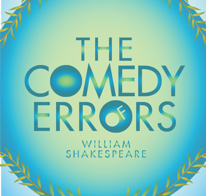 """The play's title is in the centre of the image. The word """"of"""" is written inside of the letter O from Errors, in dark blue and light green. Behind the title, a light-yellow halo fades away, showing a blue background."""