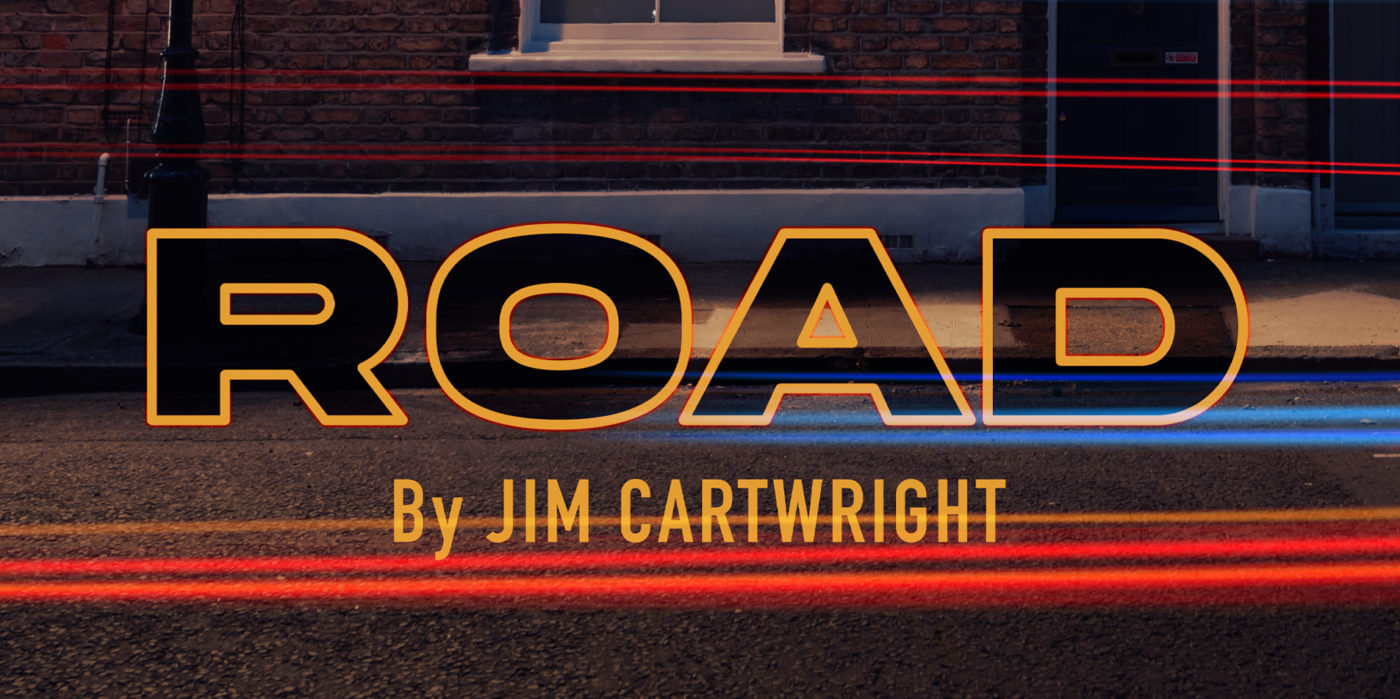 A photograph of a tarmac road, lines blurred as if we're seeing the street from a moving car. In bold capital letters is the word ROAD by Jim Cartwright.