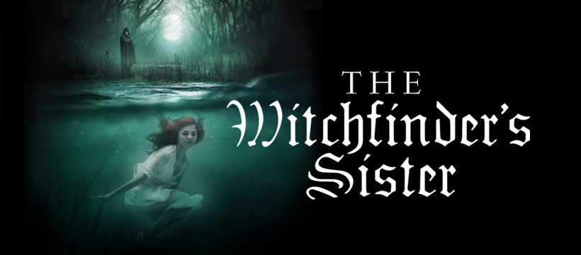 A spooky character in a cloak stands by a lake illuminated by the moon. Beneath the water is a young woman, holding her breath. The words The Witchfinder's Sister is in a old-fashioned font beside the image.