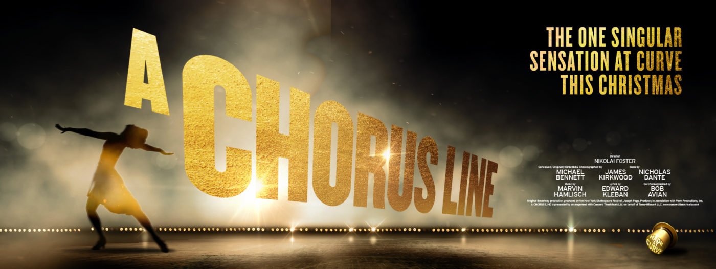 A lone chorus dancer is posing in silhouette on a dark stage, surrounded by golden lights and haze. Golden, glitter-effect text reads 'A Chorus Line, The one singular sensation at Curve this Christmas'. Beneath the title, several credits are listed in smaller white text. A golden top hat reads 'Made at Curve' in the bottom right corner.