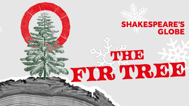 On a grey, snowflake-filled background, a small fir tree is growing from a log, covered with snow. Its top branches reach into a red circle, reminiscent of the shape of the Globe Theatre. In capital letters are the words THE FIG TREE.